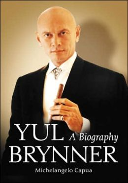Yul Brynner: A Biography
