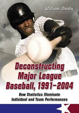 Deconstructing Major League Baseball, 1991-2004: How Statistics Illuminate Individual and Team Performances