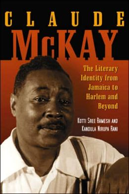 Claude McKay: The Literary Identity from Jamaica to Harlem and Beyond