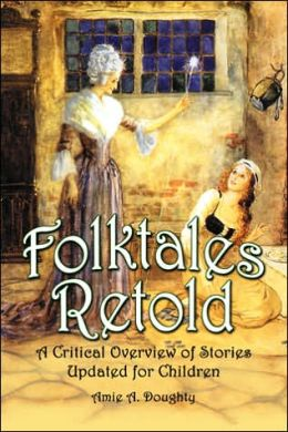 Folktales Retold: A Critical Overview of Stories Updated for Children