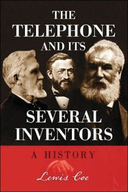 Telephone and Its Several Inventors: A History