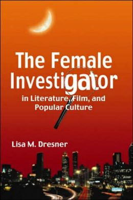Female Investigator in Literature, Film, and Popular Culture