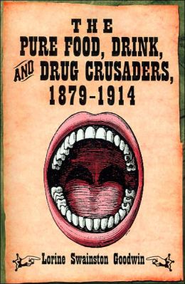 Pure Food, Drink, and Drug Crusaders, 1879-1914