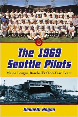 1969 Seattle Pilots: Major League Baseball's One-Year Team