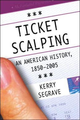 Ticket Scalping: An American History, 1850-2005