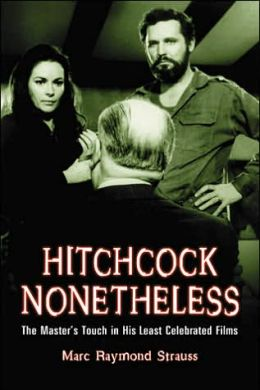 Hitchcock Nonetheless: The Master's Touch in His Least Celebrated Films