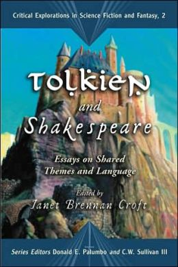 Tolkien and Shakespeare: Essays on Shared Themes and Language (Critical Explorations in Science Fiction Series #2)