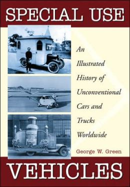Special Use Vehicles: An Illustrated History of Unconventional Cars and Trucks Worldwide