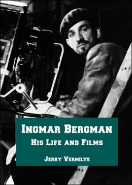 Ingmar Bergman: His Life and Films