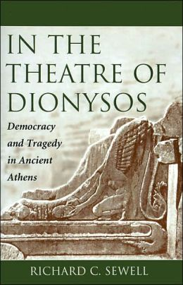 In the Theatre of Dionysos: Democracy and Tragedy in Ancient Athens