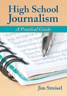High School Journalism: A Practical Guide