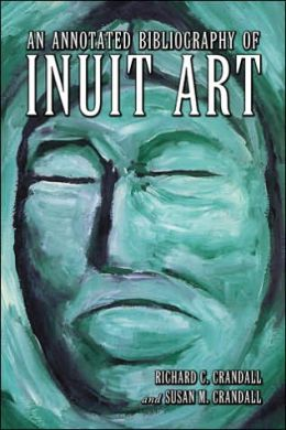 Annotated Bibliography of Inuit Art