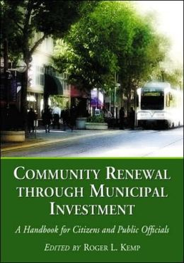 Community Renewal Through Municipal Investment: A Handbook for Citizens and Public Officials