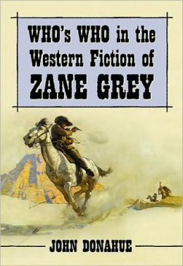 Who's Who in the Western Fiction of Zane Grey
