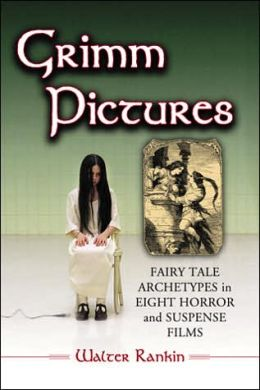Grimm Pictures: Fairy Tale Archetypes in Eight Horror and Suspense Films