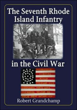 The Seventh Rhode Island Infantry in the Civil War