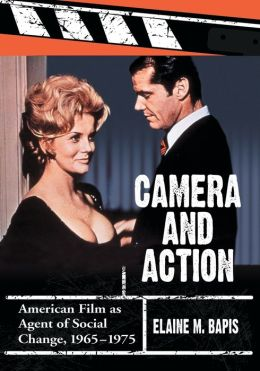 Camera and Action: American Film as Agent of Social Change, 1965-1975
