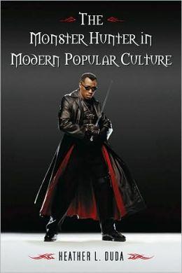 The Monster Hunter in Modern Popular Culture