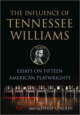 The Influence of Tennessee Williams: Essays on Fifteen American Playwrights