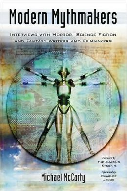 Modern Mythmakers: Interviews with Horror, Science Fiction and Fantasy Writers and Filmmakers
