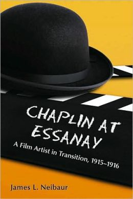 Chaplin at Essanay: A Film Artist in Transition, 1915-1916