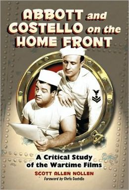 Abbott and Costello on the Home Front: A Critical Study of the Wartime Films
