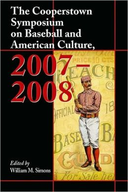 The Cooperstown Symposium on Baseball and American Culture, 2007-2008