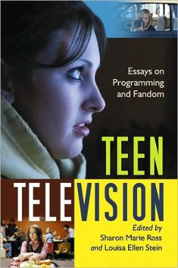 Teen Television: Essays on Programming and Fandom