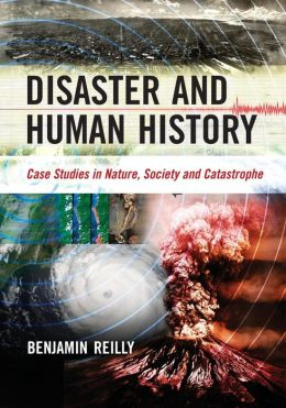 Disaster and Human History: Case Studies in Nature, Society and Catastrophe