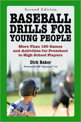 Baseball Drills for Young People: More Than 180 Games and Activities for Preschool to High School Players