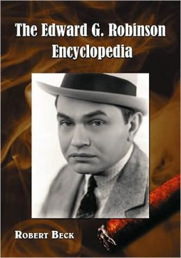 Edward G. Robinson Encyclopedia