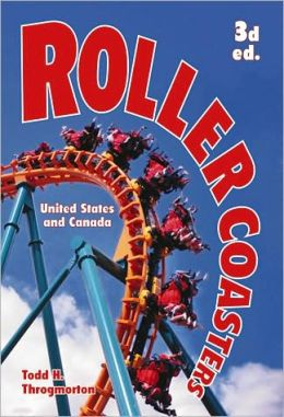 Roller Coasters: United States and Canada, 3d ed.