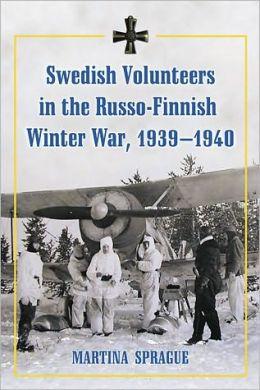 Swedish Volunteers in the Russo-Finnish Winter War, 1939-1940