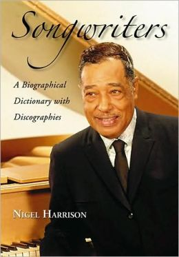 Songwriters: A Biographical Dictionary with Discographies