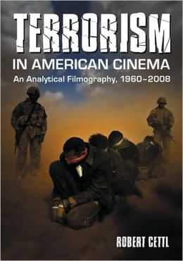 Terrorism in American Cinema: An Analytical Filmography, 1960-2008