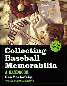 Collecting Baseball Memorabilia: A Handbook, 2d ed.