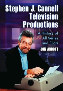 Stephen J. Cannell Television Productions: A History of All Series and Pilots