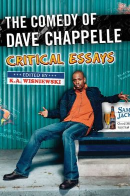 The Comedy of Dave Chappelle: Critical Essays