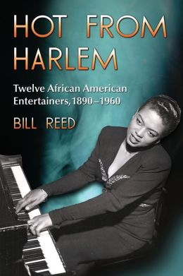 Hot from Harlem: Twelve African American Entertainers, 1890-1960