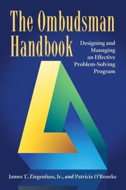 The Ombudsman Handbook: Designing and Managing an Effective Problem-Solving Program