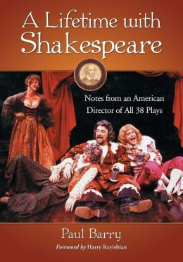 A Lifetime with Shakespeare: Notes from an American Director of All 38 Plays