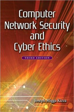 Computer Network Security and Cyber Ethics, 3d ed.