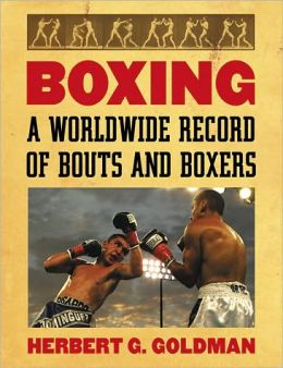 Boxing: A Worldwide Record of Bouts and Boxers