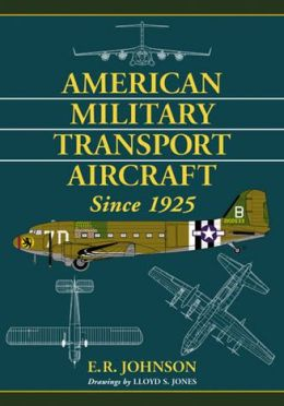 American Military Transport Aircraft Since 1925