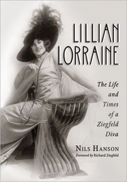 Lillian Lorraine: The Life and Times of a Ziegfeld Diva