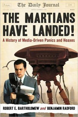 The Martians Have Landed!: A History of Media-Driven Panics and Hoaxes