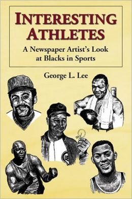 Interesting Athletes: A Newspaper Artist's Look at Blacks in Sports