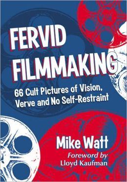 Fervid Filmmaking: 66 Cult Pictures of Vision, Verve and No Self-Restraint