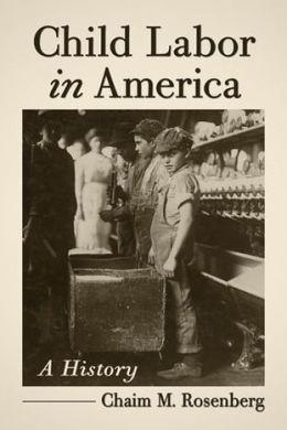 Child Labor in America: A History