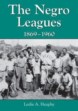 The Negro Leagues, 1869-1960